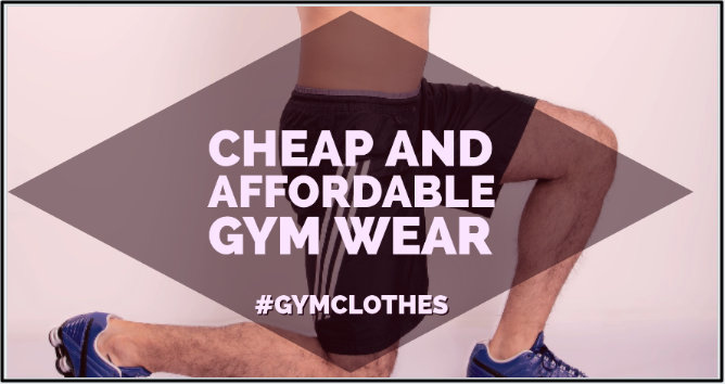 Which Gym Wear Is Cheap And Affordable?