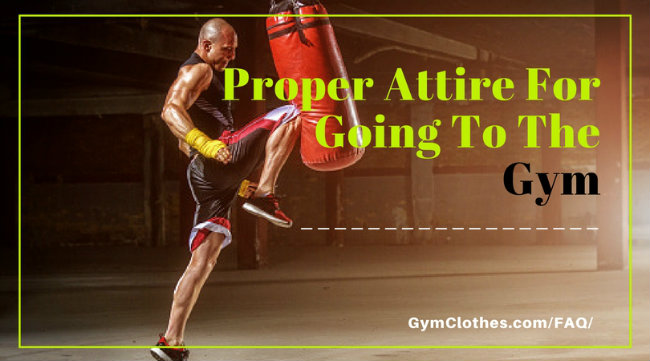 What Is Proper Attire For Going To The Gym?
