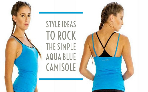 The Three Style Ideas to Rock the Simple Aqua Blue Camisole