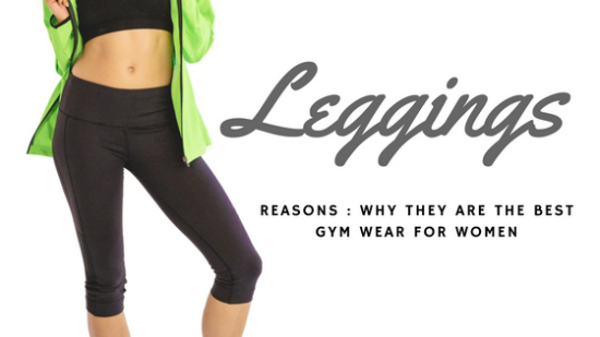 Why Leggings Are The Best Gym Wear For Women