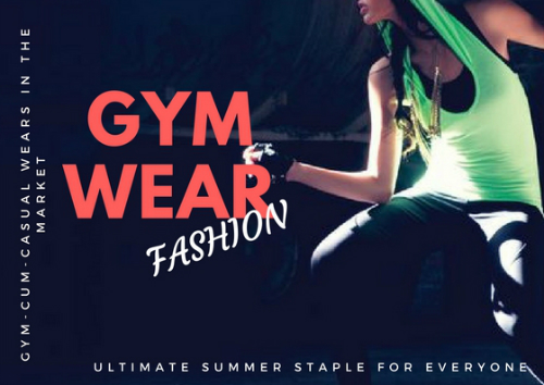 The Gym-Cum-Summer Apparels Your Wardrobe Needs This Season