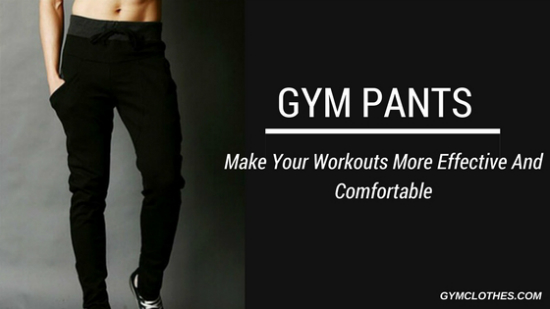 Gym Pants That Will Not Fail You Trend-Wise