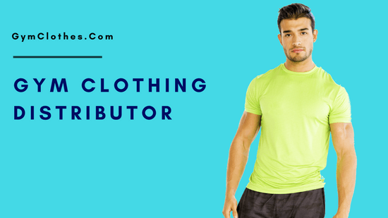 How To Become A (Successful) Gym Clothing Distributor Quickly?