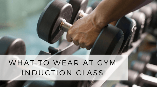 What Should I Wear To My Gym Induction Class?