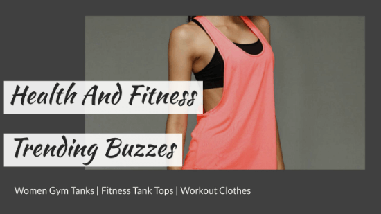 Health And Fitness Trending Buzzes On Social Media: A Detailed Analytic Report!