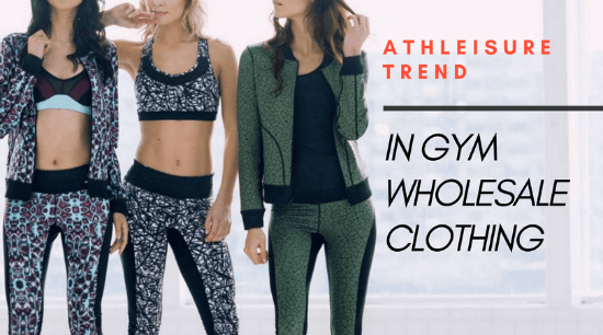 The Protocols To Remember For Athleisure Trend In Gym Wholesale Clothing