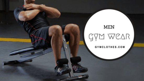 The Comprehensive Details Of Wearing Men's Gym Wear While Working Out