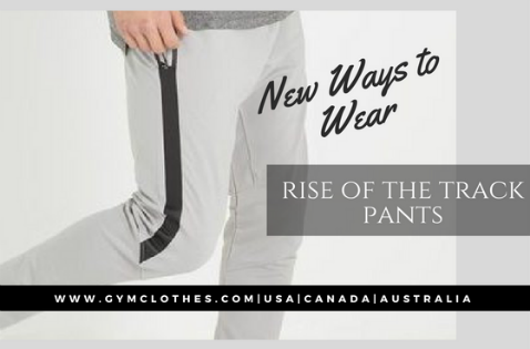 The Rise Of The Track Pants And 5 New Ways To Wear Them