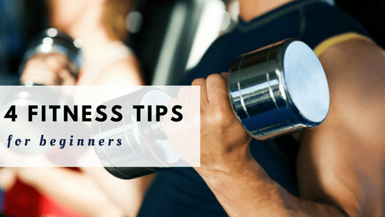 4 Fitness Tips That Every Trainer Wants To Give To The Beginners
