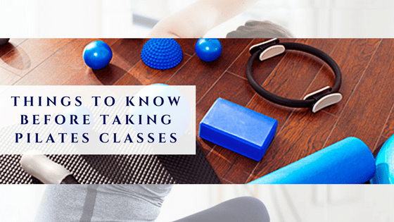 Things To Know Before Taking Pilates Classes: Correct Fitness Wear To Sore Muscles