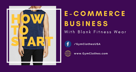 How To Start E-commerce Business With Blank Fitness Wear!