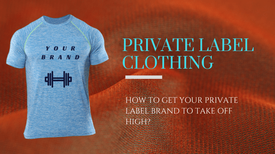How To Get Your Private Label Brand To Take Off High?