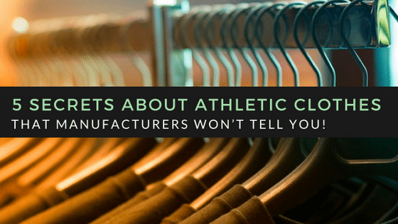 5 Secrets About Athletic Clothes That Manufacturers Won't Tell You!