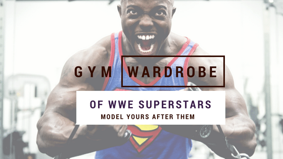 Learn From The Gym Wardrobe Of WWE Superstars And Model Yours After Them!