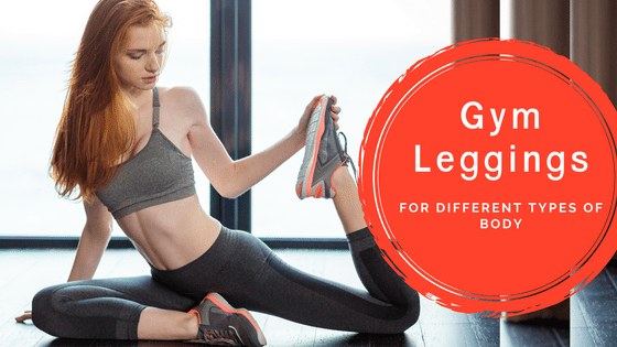 Gym Leggings For Different Types Of Body