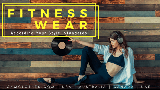 Fitness Apparel Looks Cracked Down According To The Style Types Of Women