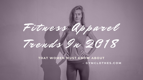 workout clothing trends 2018
