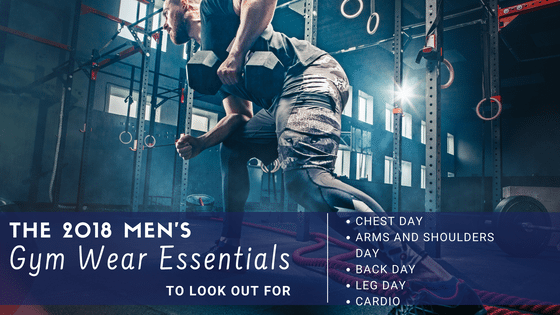 The 2018 Men's Gym Wear Essentials To Look Out For