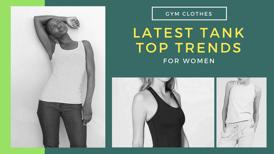 Discover 4 Latest Tank Top Trends For Women This Season!
