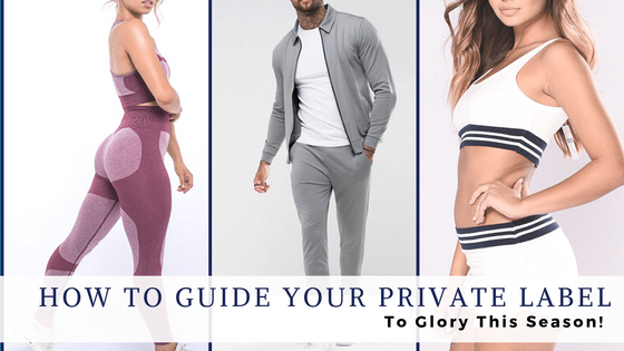 How To Guide Your Private Label To Glory This Season!