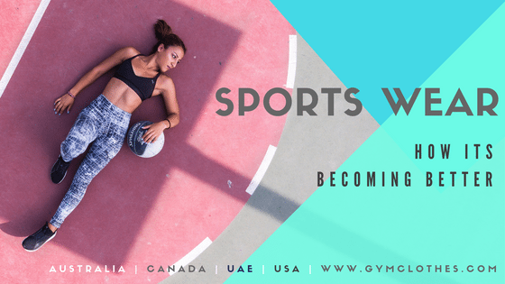 How Sports Wear Is Becoming Better With Gym Clothes Manufacturers!