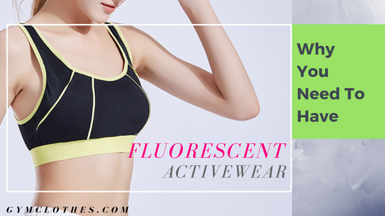 Why You Need To Have Your Fluorescent Activewear Game On Point!