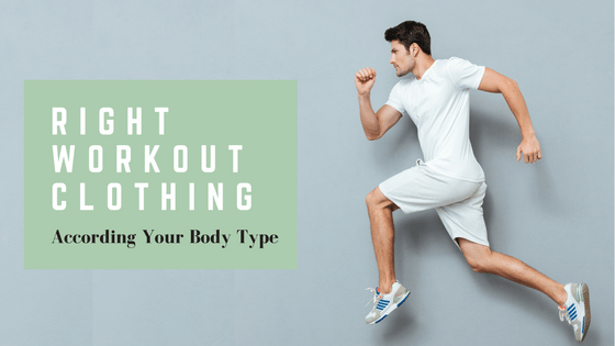 The Right Workout Clothing To Wear According To Your Body Type!