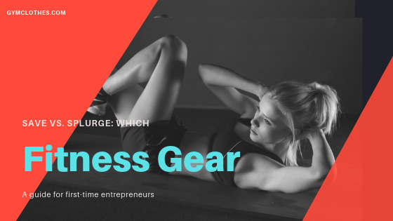 Save vs. Splurge: Which Fitness Gear Is Worth Investing In?