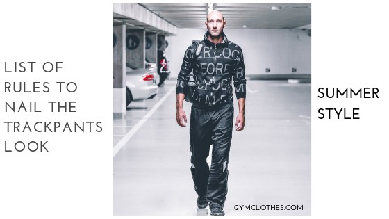 List Of Rules To Nail The Trackpants Look This Summer