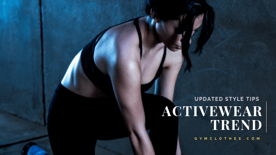 Updated Style Tips To Help You Slay The Activewear Trend