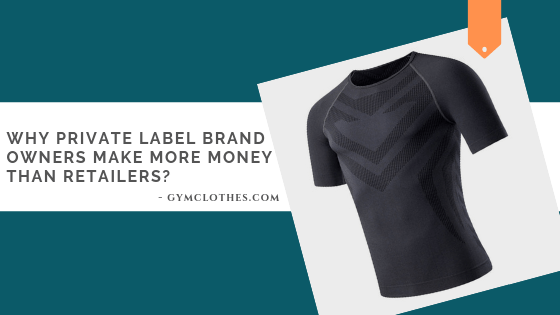 Why Private Label Brand Owners Make More Money Than Retailers?