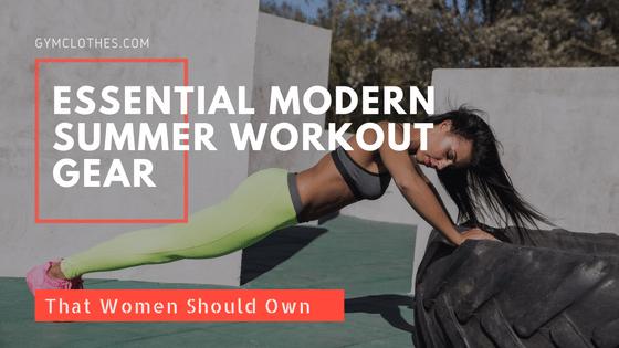 Essential Modern Summer Workout Gear For Women