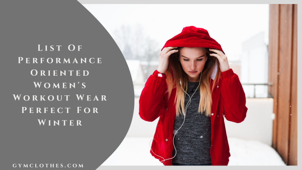 List Of Performance Oriented Women's Workout Wear Perfect For Winter