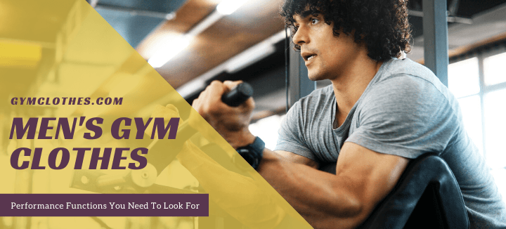 Performance Functions You Need To Look For In Men's Workout Wear