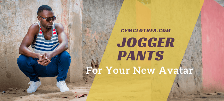 Take A Look At These Jogger Pants Brought To You In A New Avatar