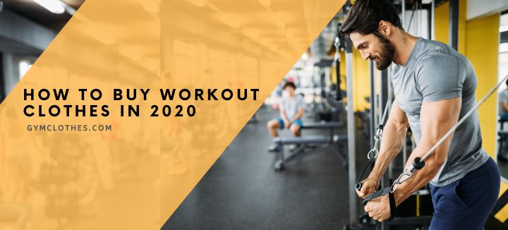 How To Buy Workout Clothes In 2020