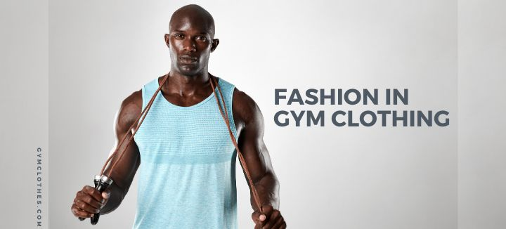 The Future Of Fashion In Gym Clothing