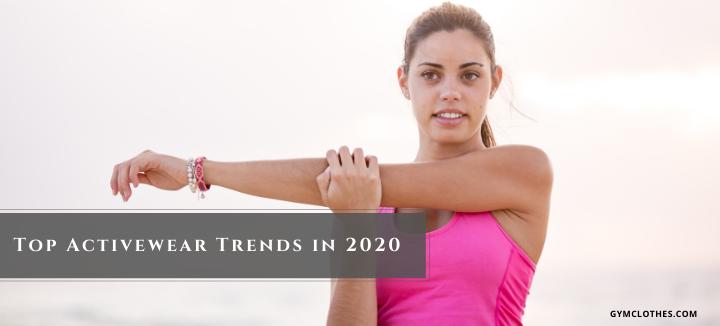 Top Activewear Trends In 2020
