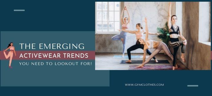 emerging activewear trends