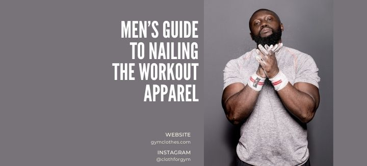 mens workout apparel guide