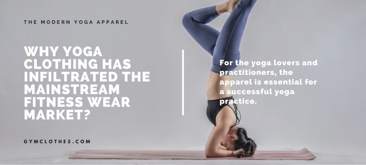 Why Yoga Clothing Has Infiltrated The Mainstream Fitness Wear Market?